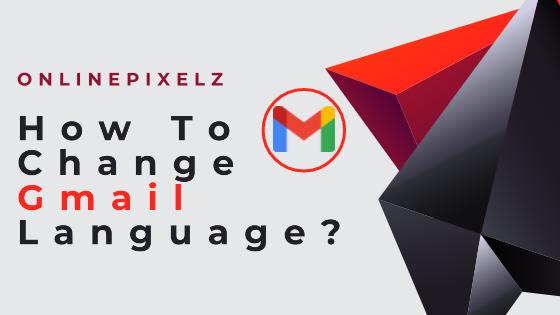 How To Change Gmail Language
