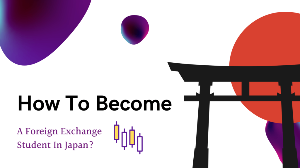 How To Become A Foreign Exchange Student In Japan