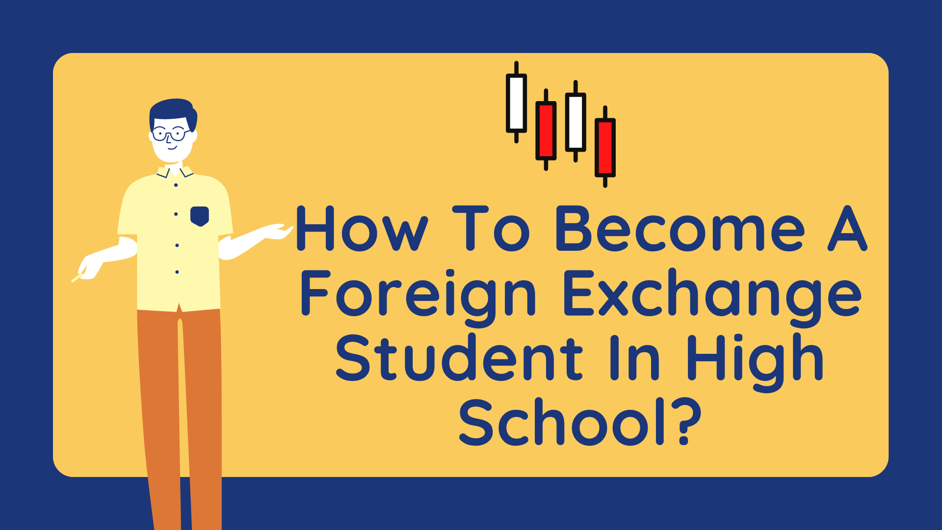 How To Become A Foreign Exchange Student In High School