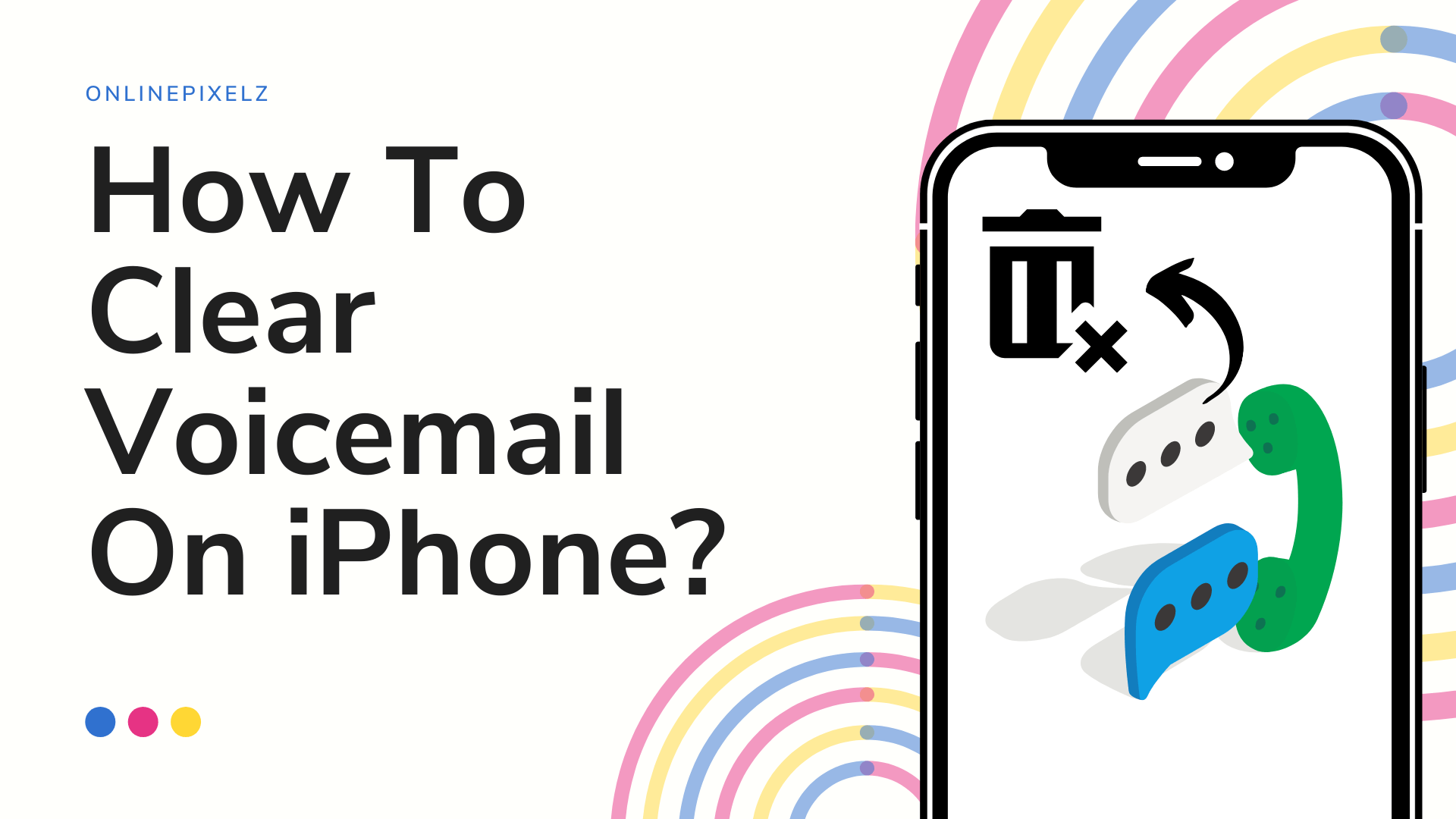 How To Clear Voicemail On iPhone