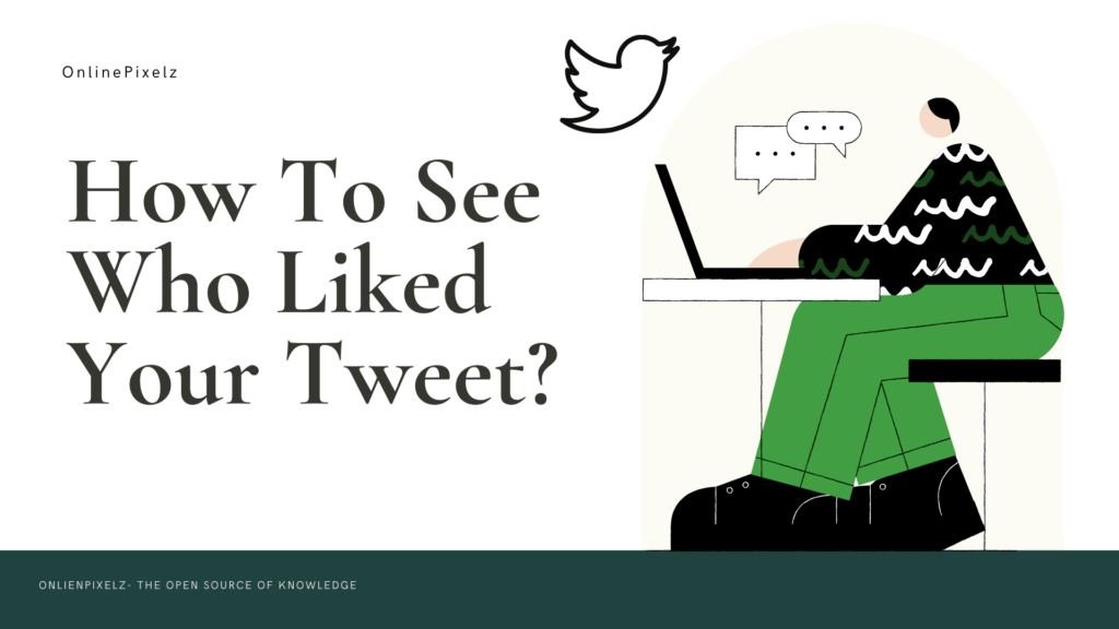 How To See Who Liked Your Tweet