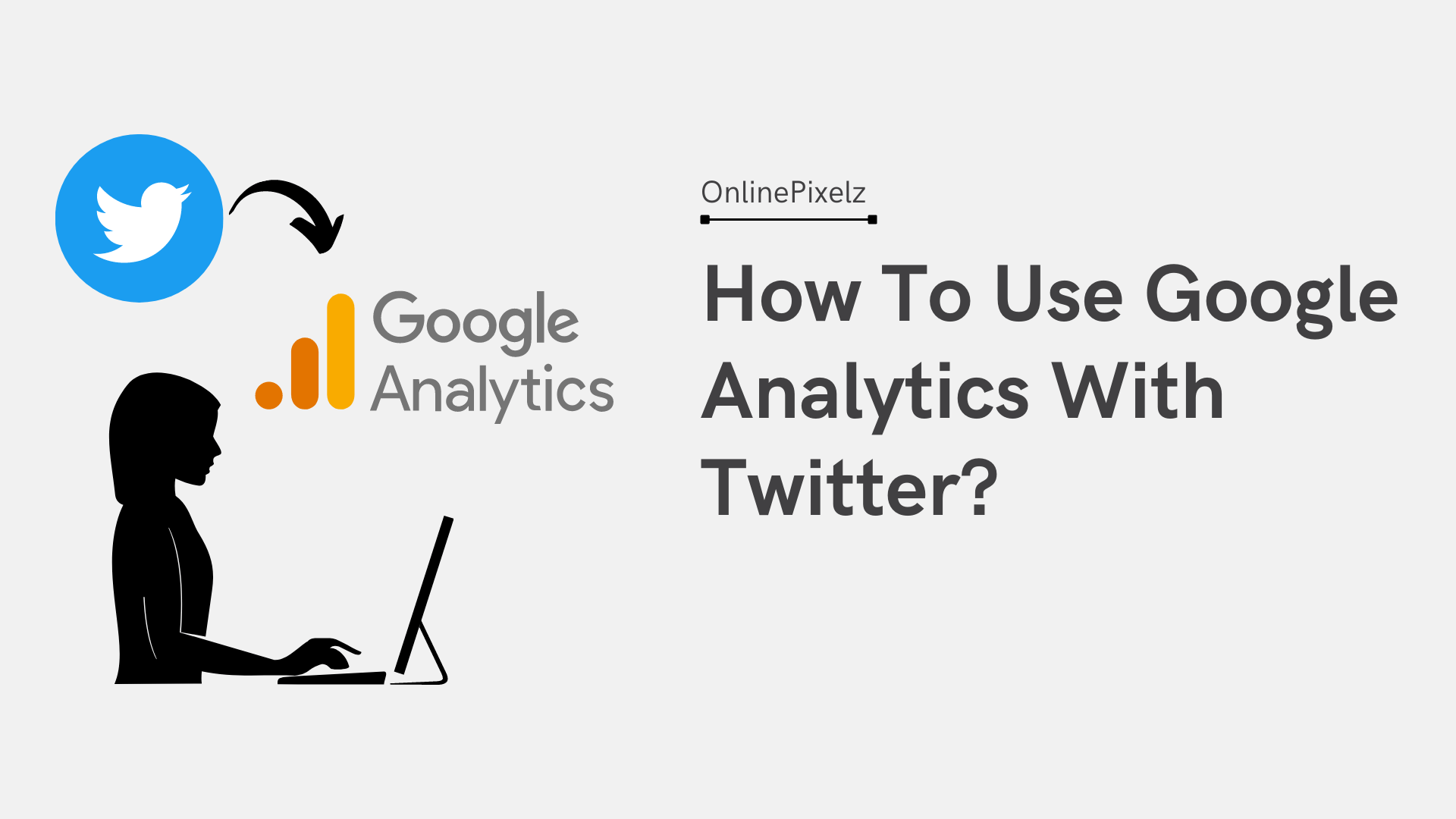 How To Use Google Analytics With Twitter