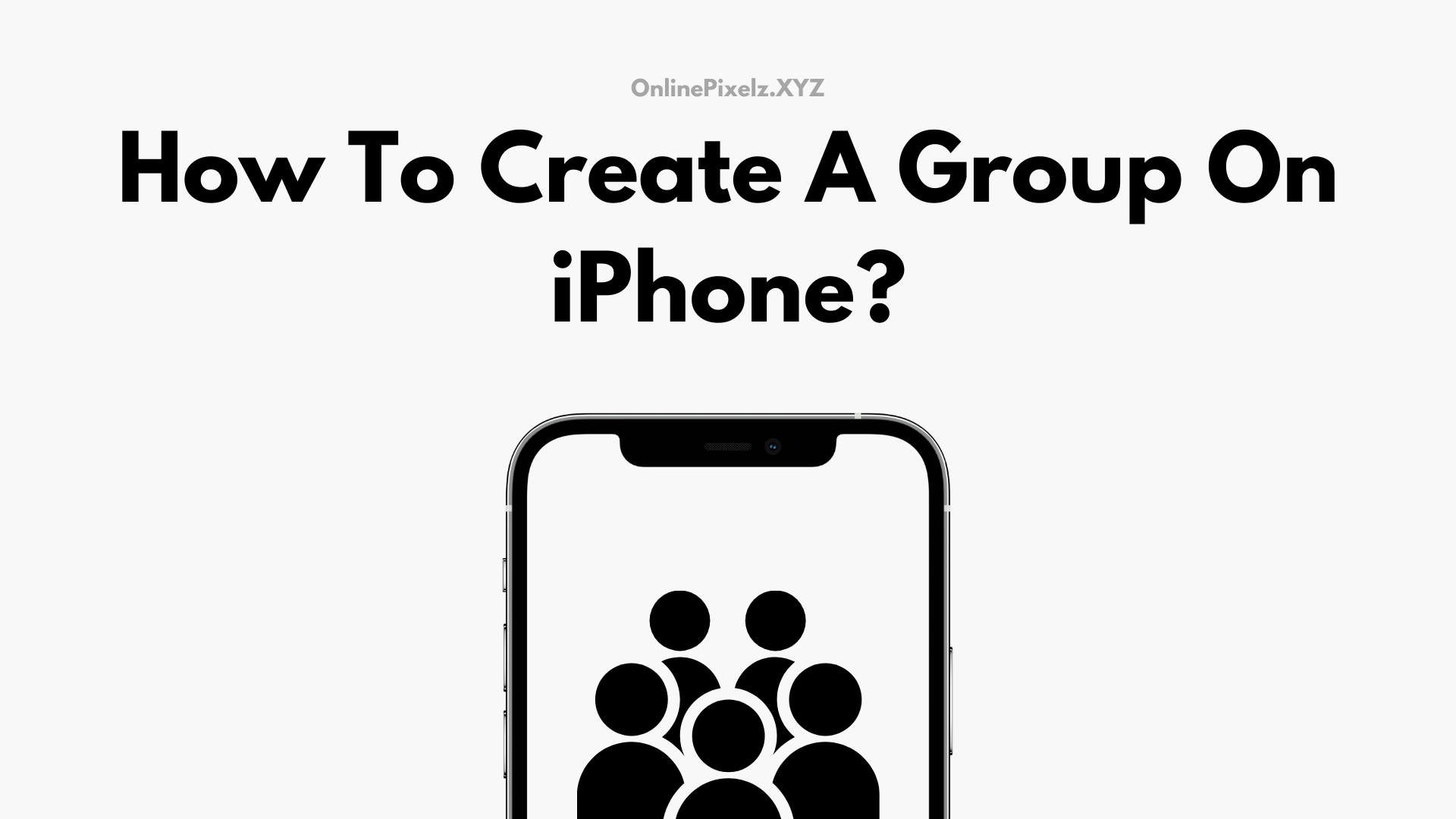 How To Create A Group On iPhone