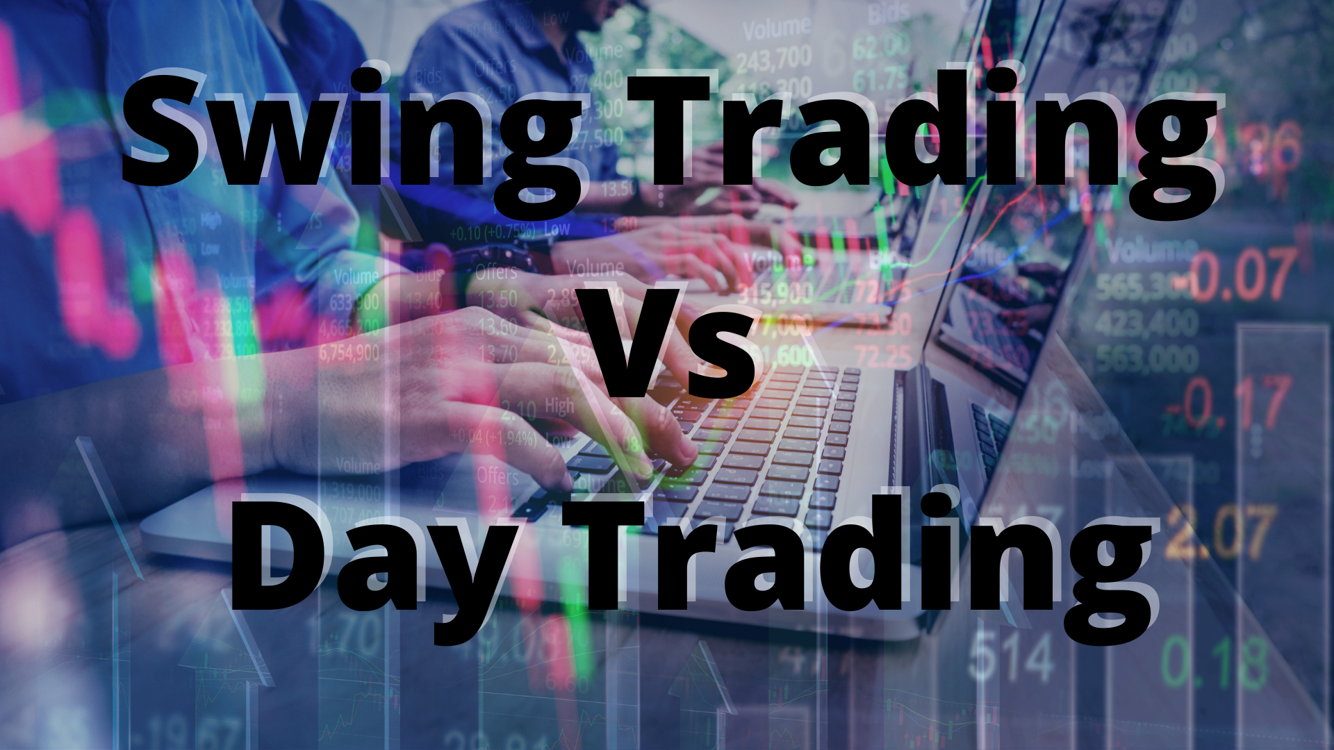 Swing Trading Vs Day Trading