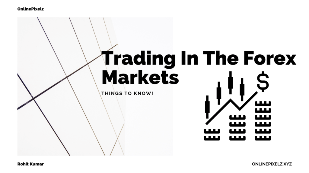 Trading In The Forex Markets