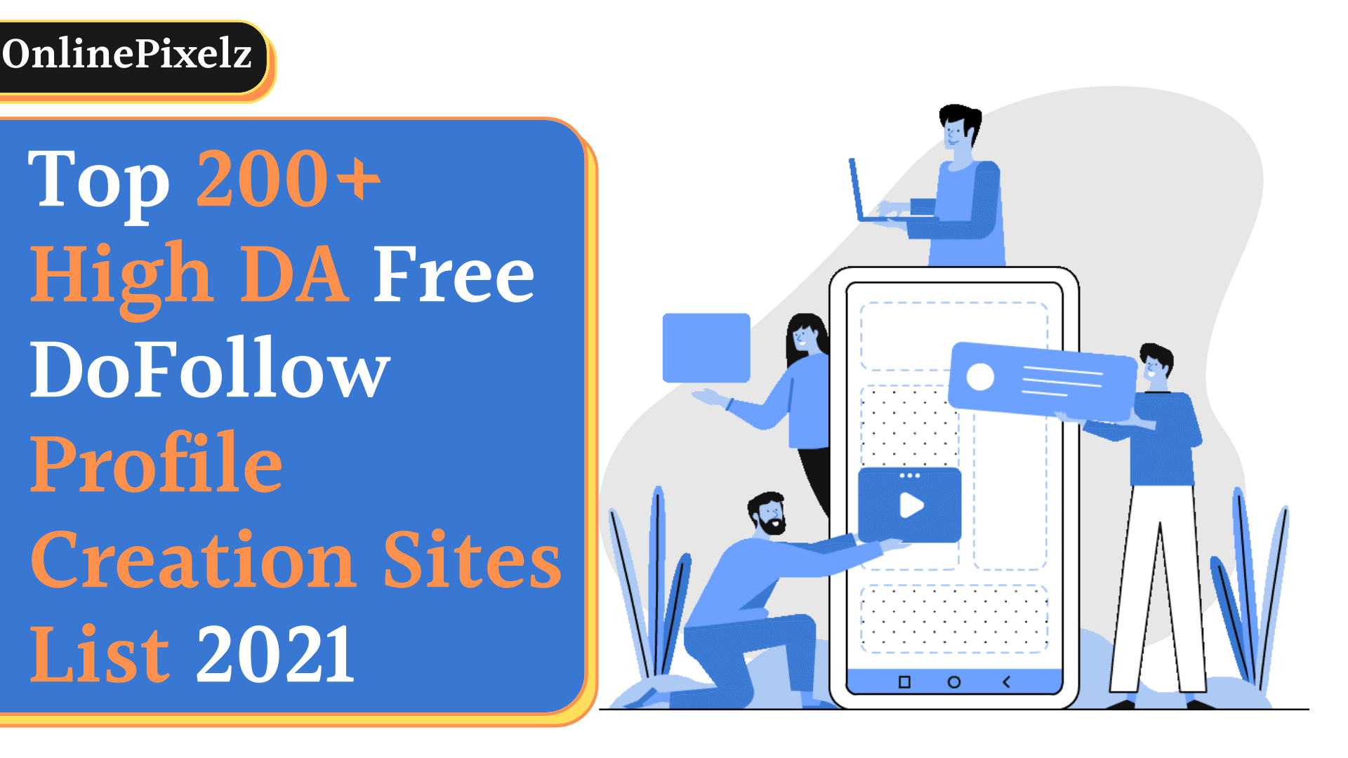 Top 200+ High DA PA Free Do Follow Profile Creation Sites List 2021
