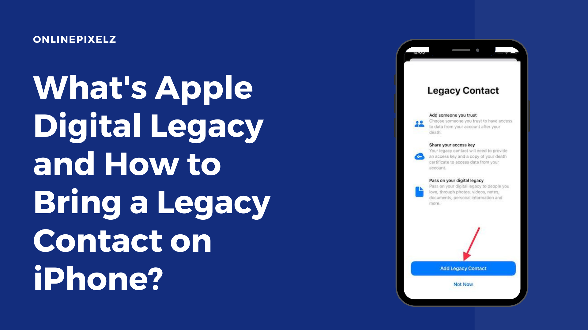 What's Apple Digital Legacy and How to Bring a Legacy Contact on iPhone?
