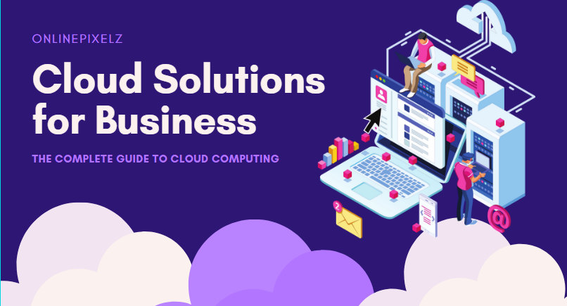 Cloud Solutions for Business