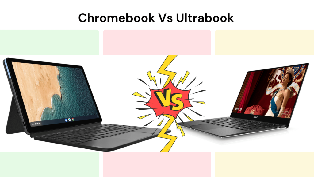 Chromebook Vs Ultrabook