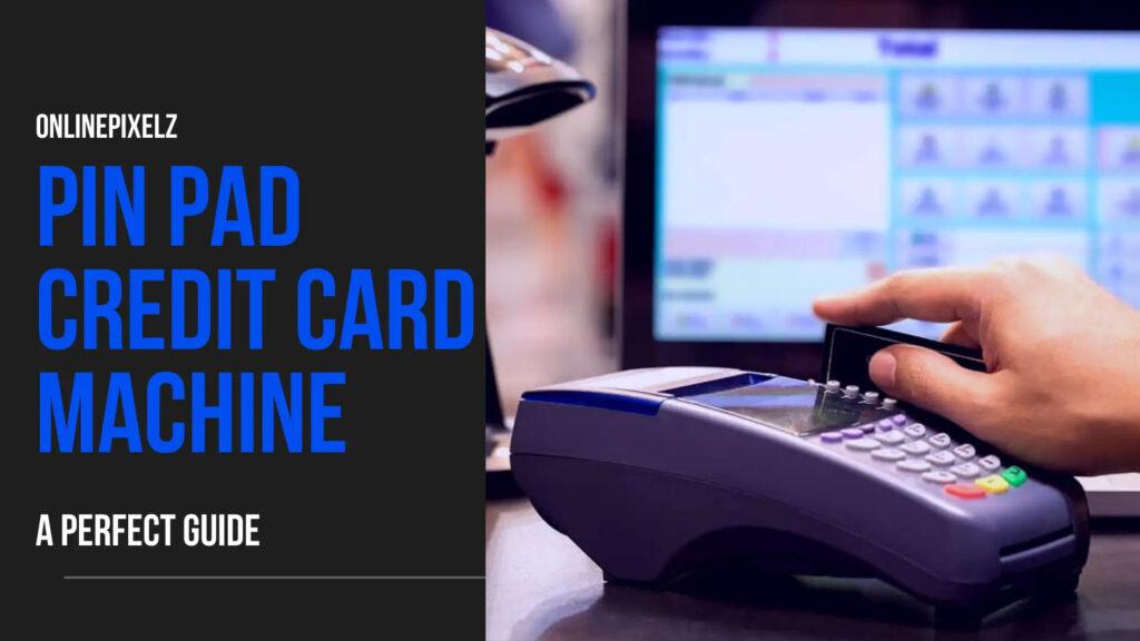 Pin Pad Credit Card Machine