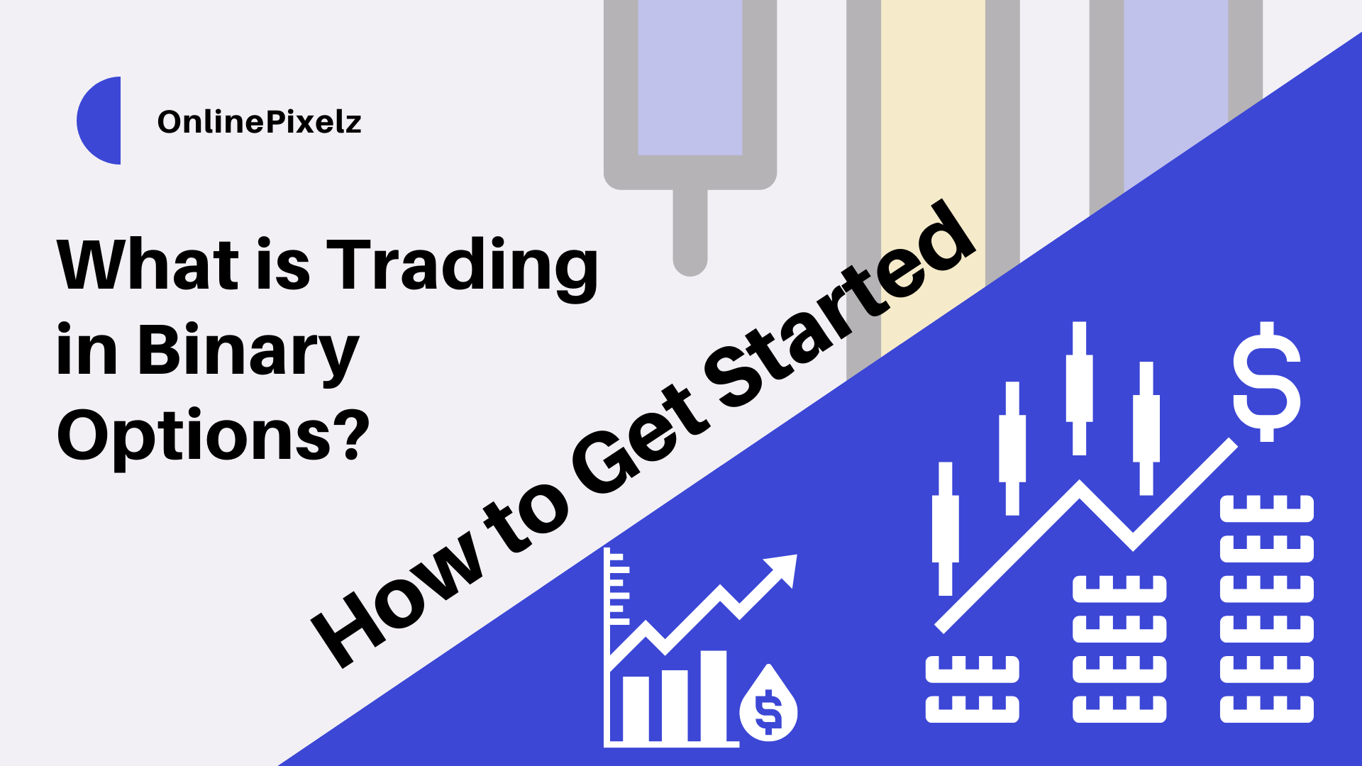 What is Trading in Binary Options