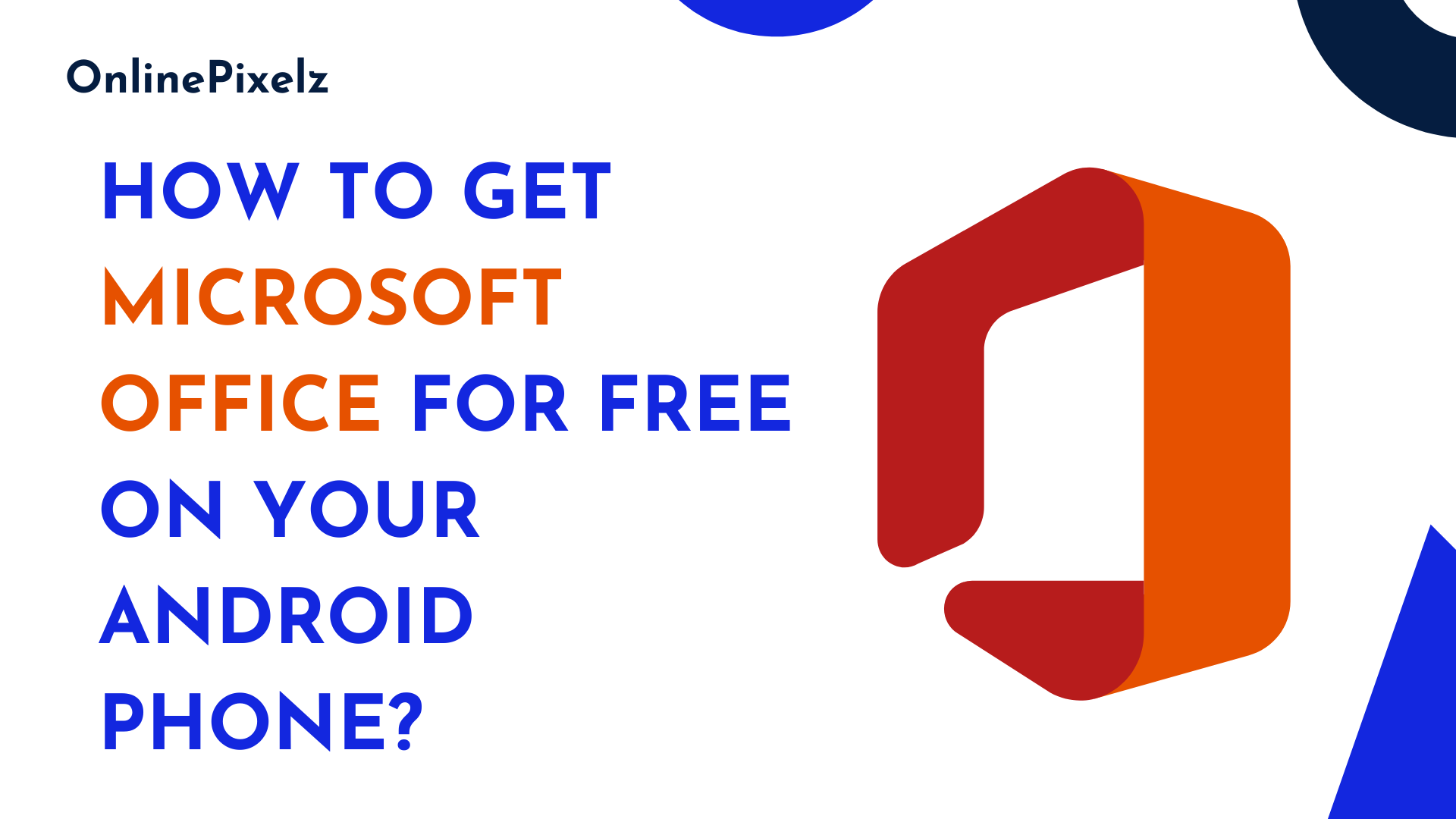How to Get Microsoft Office For Free on Your Android Phone