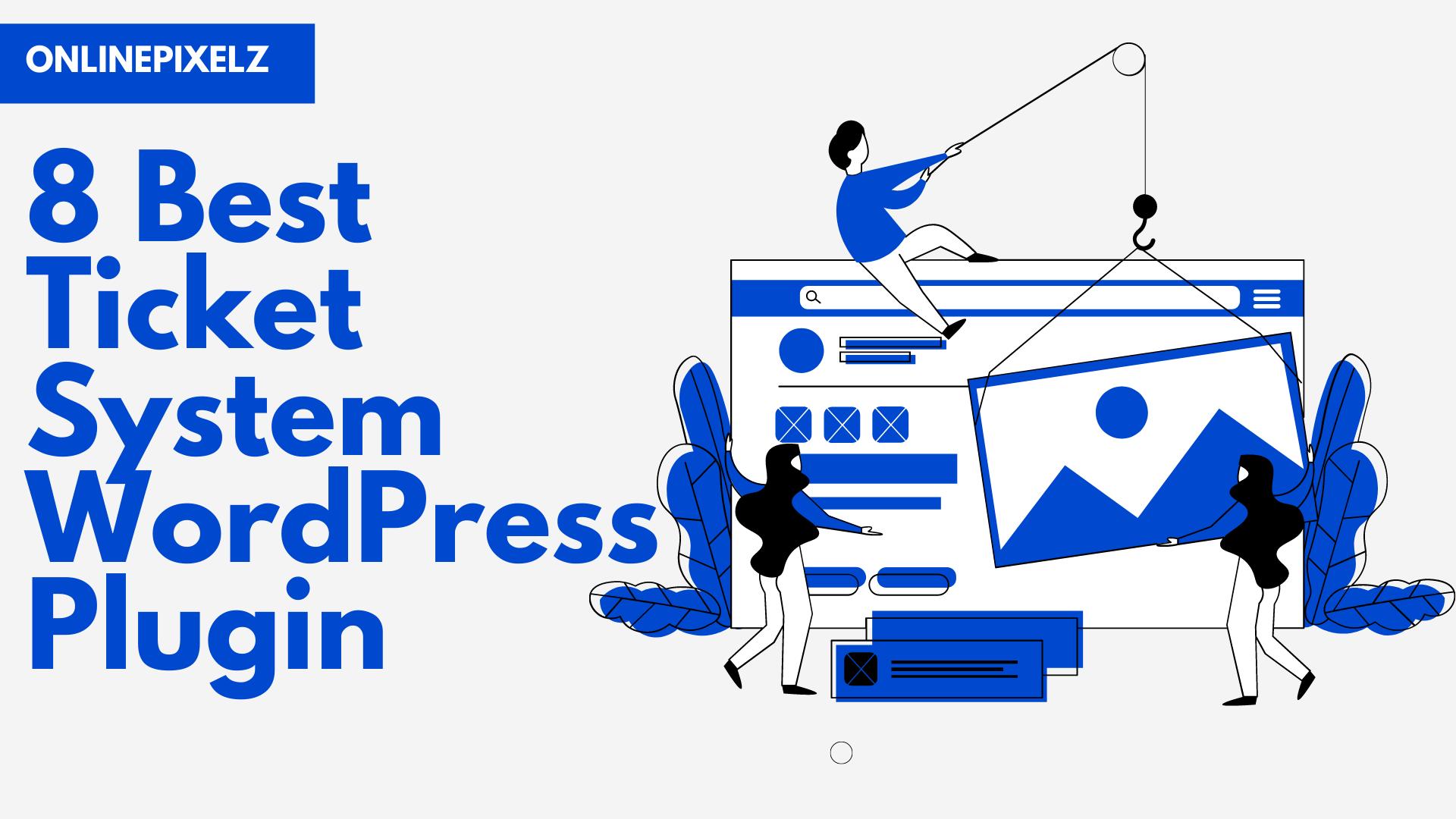 8 Best Ticket System WordPress Plugin