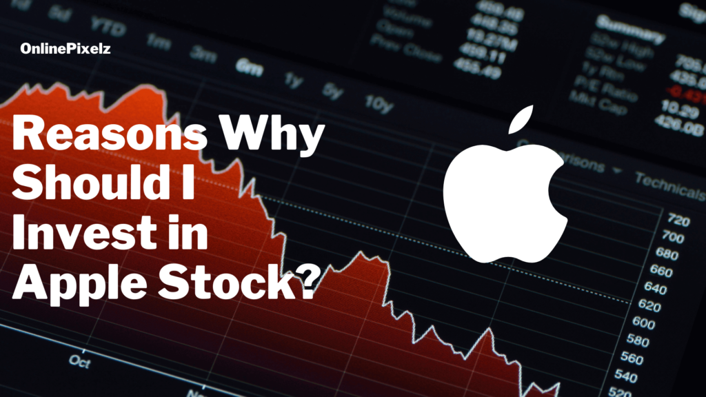 Why Should I Invest in Apple Stock