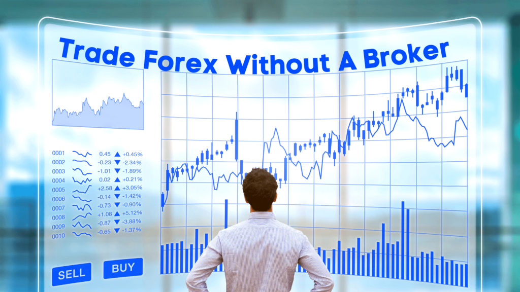 forex trading without a broker