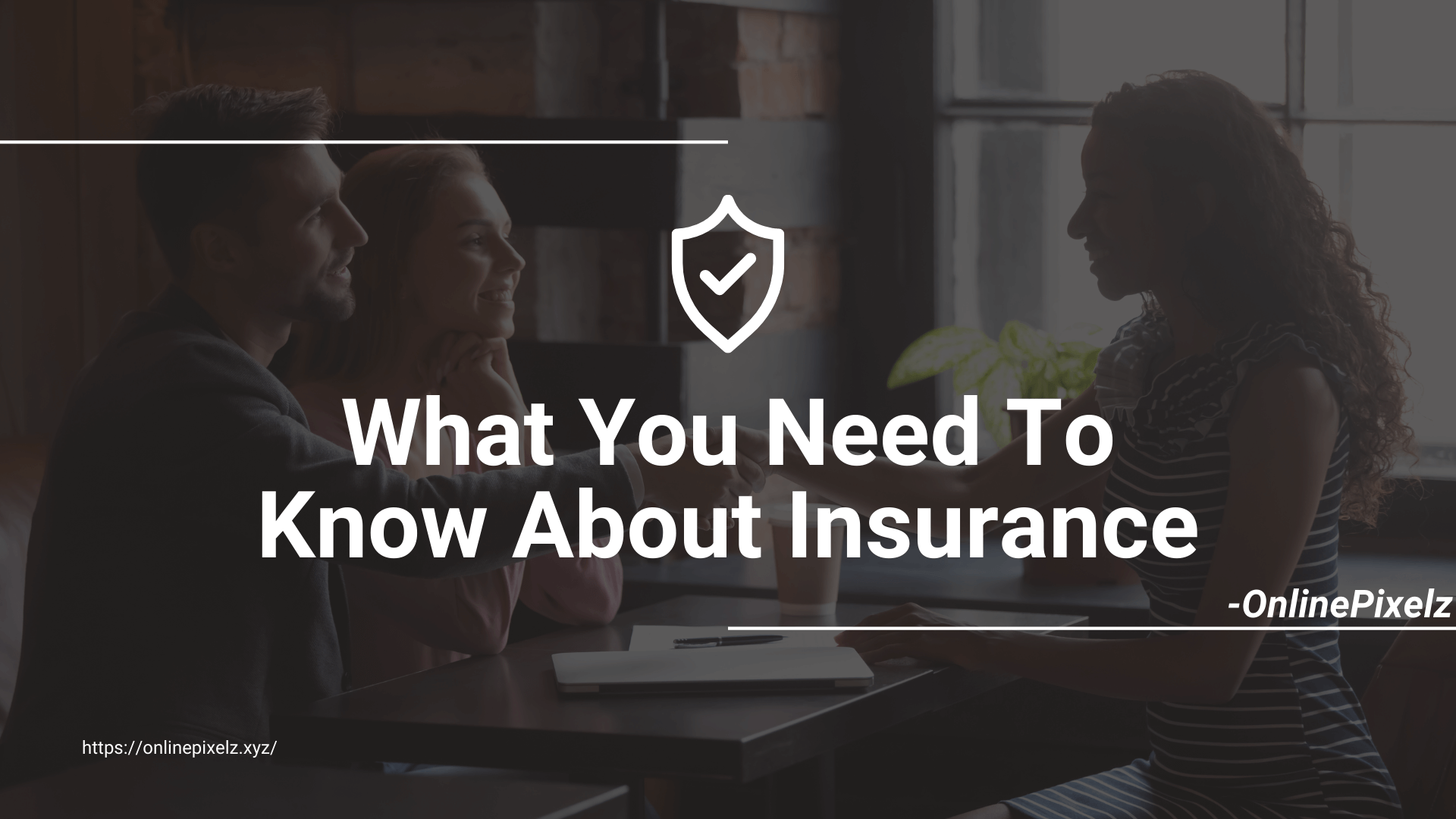What You Need To Know About Insurance