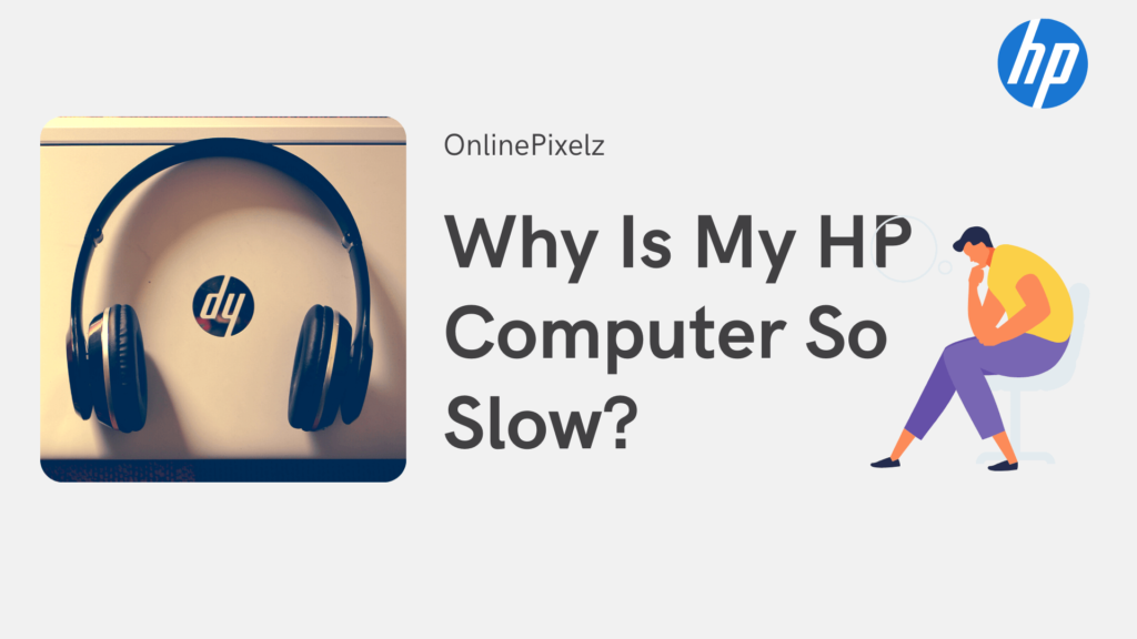 Why Is My HP Computer So Slow