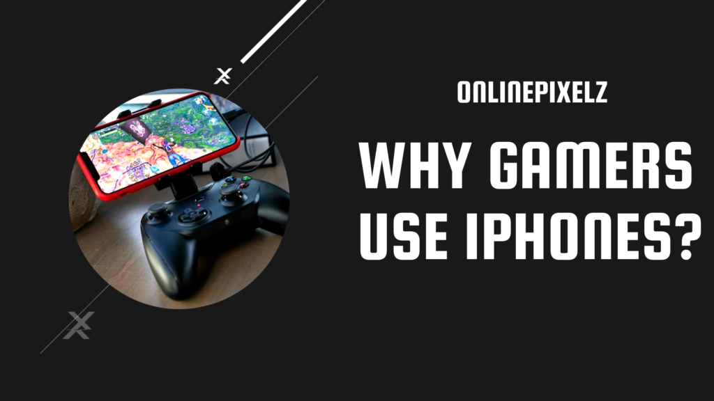 why gamers use iphone 8 plus