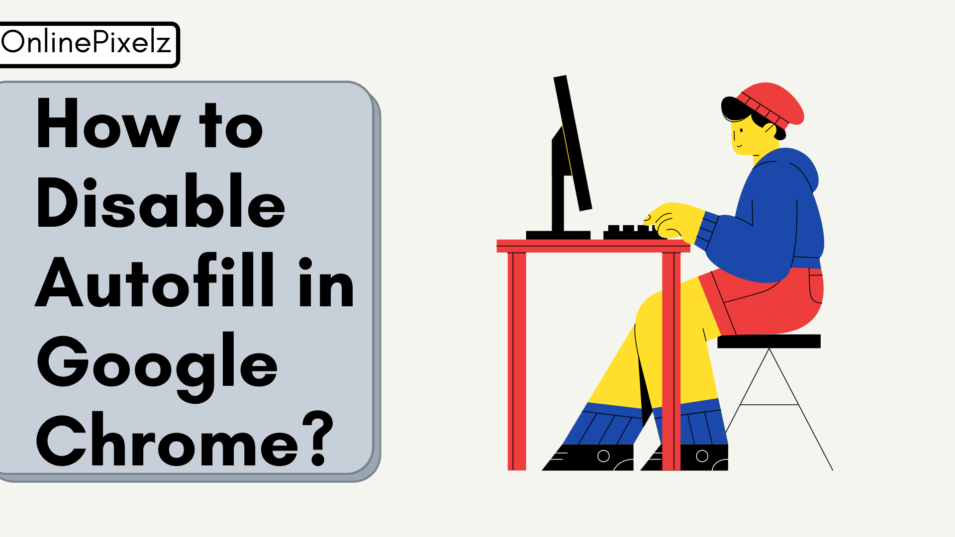 How to Disable Autofill in Google Chrome