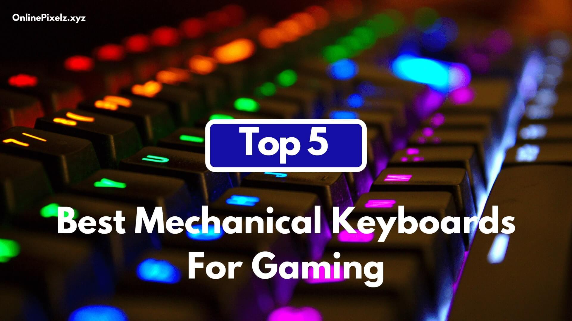 Best Mechanical Keyboards For Gaming