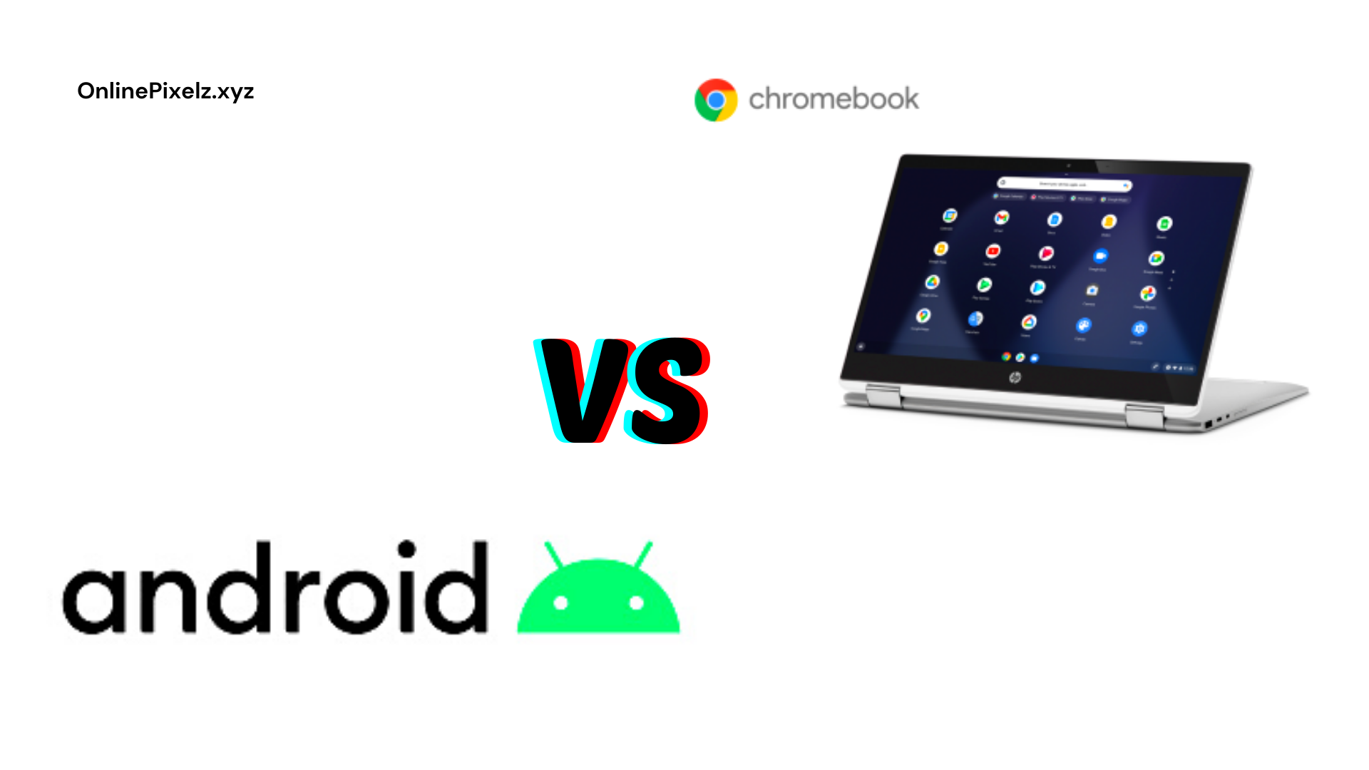 Chromebook vs Android
