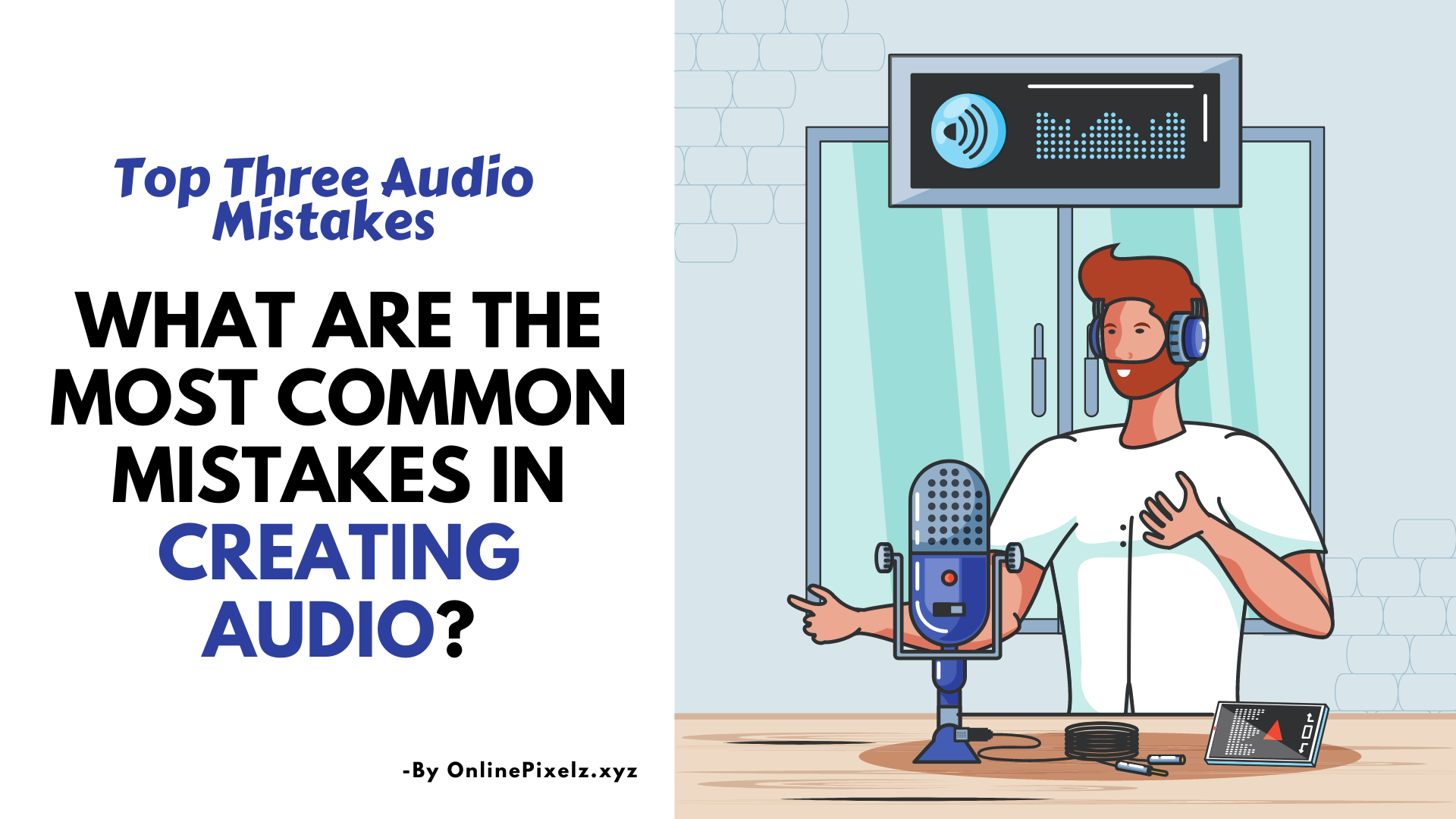 Common Mistakes in Creating Audio