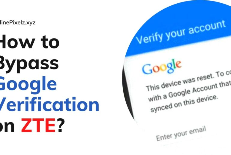How to Bypass Google Verification on ZTE
