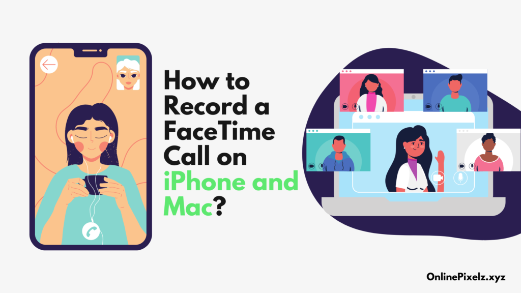 How to Record a FaceTime Call on iPhone and Mac?