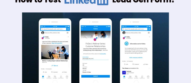 How to Test Linkedin Lead Gen Form