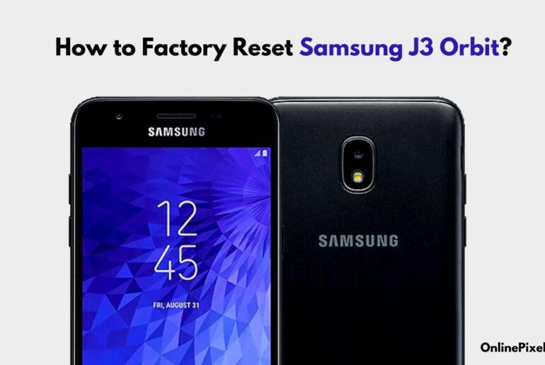 how to factory reset Samsung j3 orbit