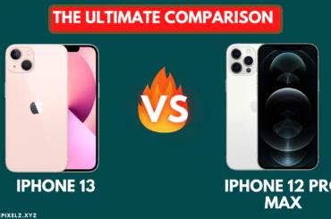 iphone 13 vs iphone 12 pro max